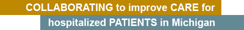 Collaborating to improve care for hospitalized patients in michigan